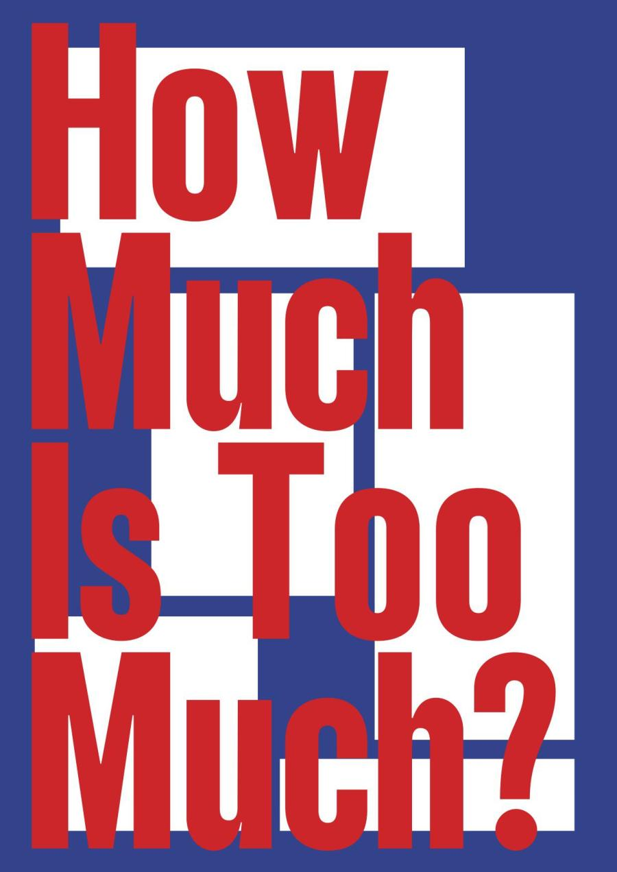 How much is too much